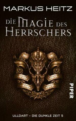 Ulldart - Die Dunkle Zeit 5: Die Magie des Herrschers