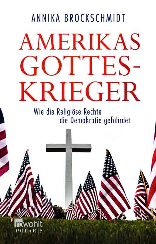 Amerikas Gotteskrieger: Wie die Religiöse Rechte die Demokratie gefährdet