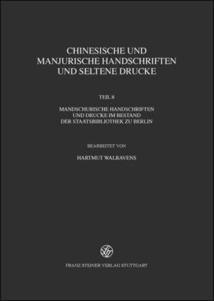 Chinesische und mandjurische Handschriften und seltene Drucke / Chinesische und manjurische Handschriften und seltene Drucke