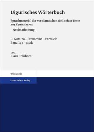 Uigurisches Wörterbuch. Sprachmaterial der vorislamischen türkischen Texte aus Zentralasien. Neubearbeitung | Bundesamt für magische Wesen