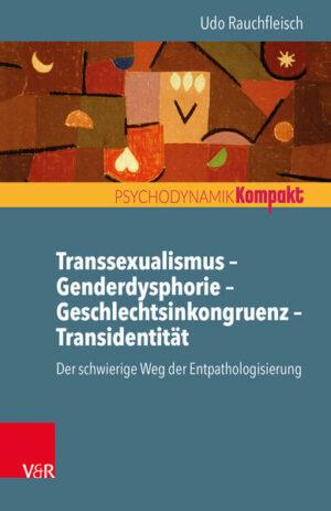Transsexualismus - Genderdysphorie - Geschlechtsinkongruenz - Transidentität: Der schwierige Weg der Entpathologisierung