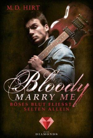 Bloody Marry Me 3: Böses Blut fließt selten allein