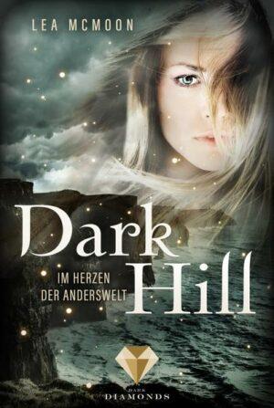Dark Hill. Im Herzen der Anderswelt | Bundesamt für magische Wesen