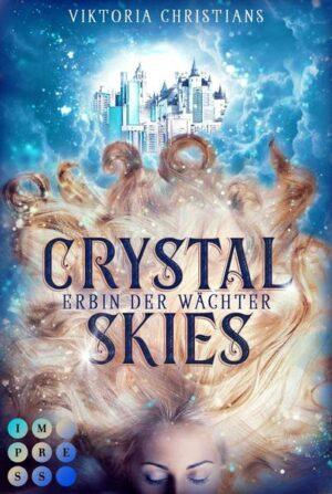 Erbin der Wächter 1: Crystal Skies