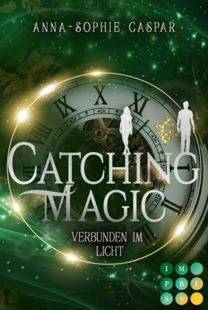 Catching Magic 2: Verbunden im Licht