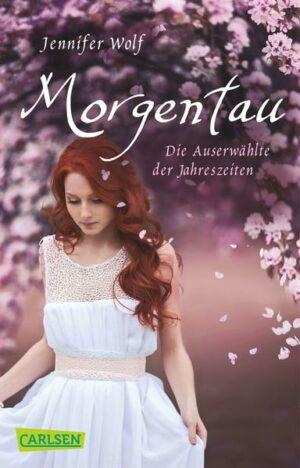 Morgentau. Die Auserwählte der Jahreszeiten (Buch 1) | Bundesamt für magische Wesen