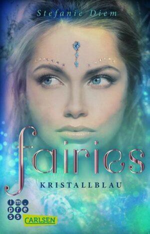 Fairies 1: Kristallblau | Bundesamt für magische Wesen