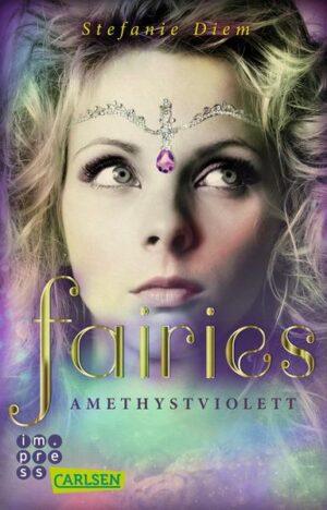 Fairies 2: Amethystviolett | Bundesamt für magische Wesen