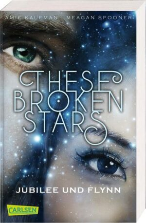 These Broken Stars. Jubilee und Flynn (Band 2)