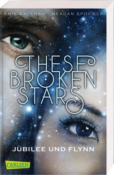 These Broken Stars. Jubilee und Flynn (Band 2) | Bundesamt für magische Wesen