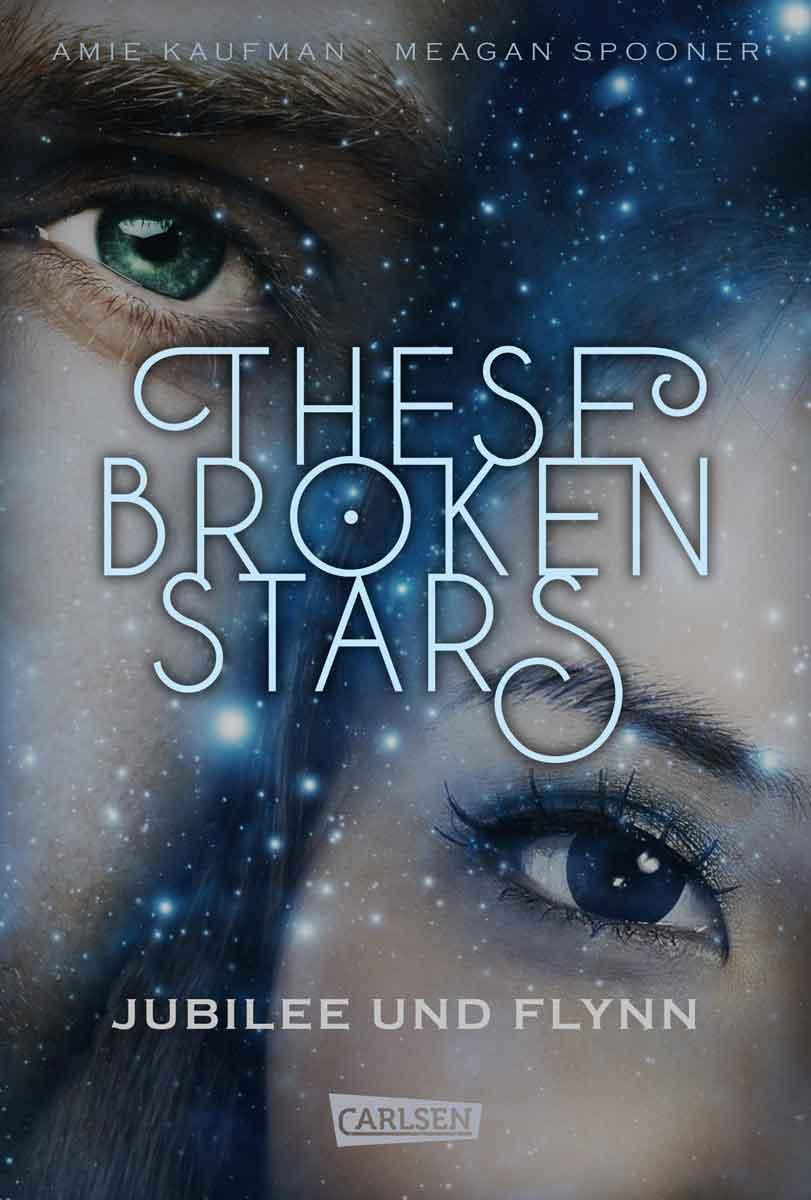 These Broken Stars. Jubilee und Flynn (Band 2)   Bundesamt für magische Wesen