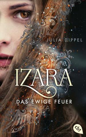 IZARA - Das ewige Feuer Das Romantasy-Highlight jetzt im Taschenbuch