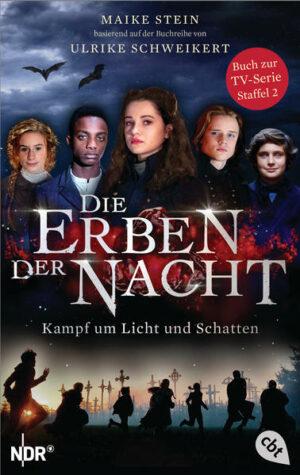 Die Erben der Nacht - Kampf um Licht und Schatten Das Buch zum großen TV-Serienhighlight