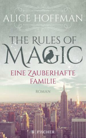 The Rules of Magic. Eine zauberhafte Familie | Bundesamt für magische Wesen