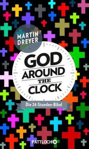 God around the clock Die 24-Stunden-Bibel