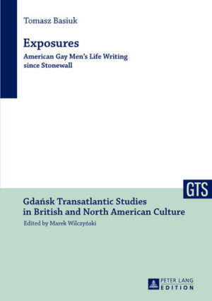 Exposures: American Gay Men's Life Writing since Stonewall