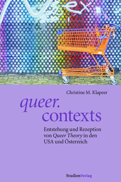 queer.contexts: Entstehung und Rezeption von Queer Theory in den USA und Österreich | Bundesamt für magische Wesen