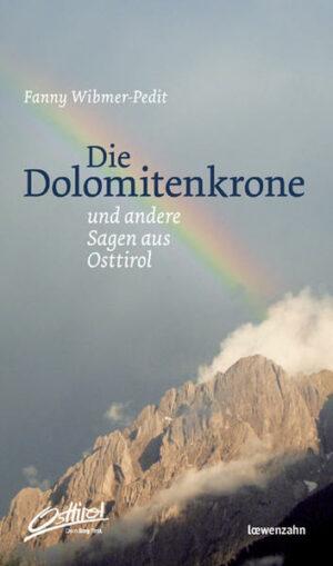 Die Dolomitenkrone und andere Sagen aus Osttirol