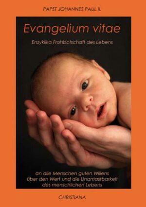 Enzyklika Evangelium vitae   Bundesamt für magische Wesen