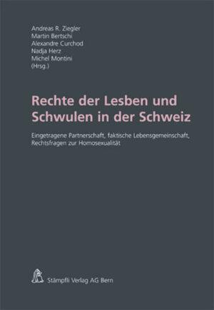 Rechte der Lesben und Schwulen in der Schweiz: Eingetragene Partnerschaft, faktische Lebensgemeinschaft, Rechtsfragen zur Homosexualität