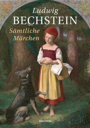 Ludwig Bechstein - Sämtliche Märchen