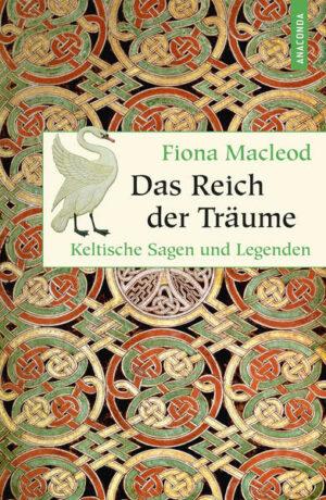 Das Reich der Träume - Keltische Sagen und Legenden