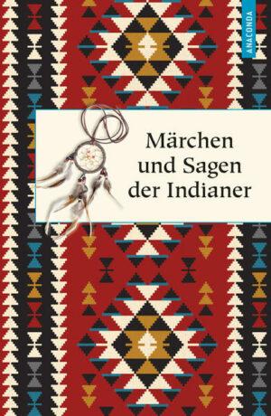 Märchen und Sagen der Indianer Nordamerikas | Bundesamt für magische Wesen