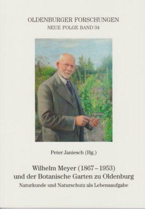 Wilhelm Meyer (1867 - 1953) und der Botanische Garten zu Oldenburg   Bundesamt für magische Wesen
