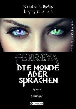 Fenreya: Die Monde aber sprachen