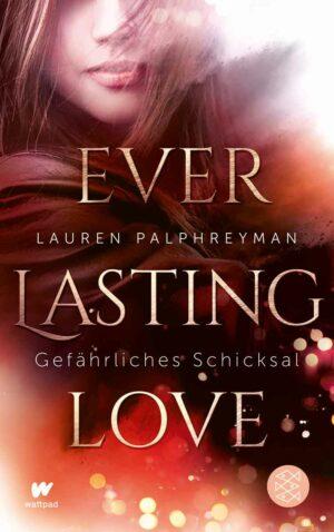Everlasting Love - Gefährliches Schicksal | Bundesamt für magische Wesen