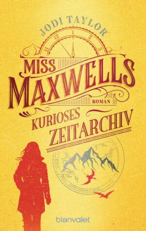 Die Chroniken von St. Mary's 1: Miss Maxwells kurioses Zeitarchiv