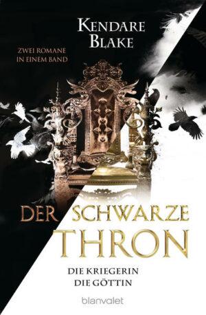 Der Schwarze Thron - Die Kriegerin / Die Göttin Zwei Romane in einem Band