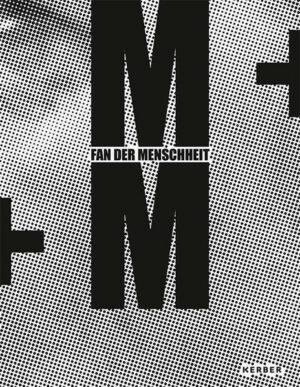 M+M: Fan der Menschheit