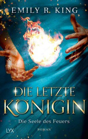 Die letzte Königin - Die Seele des Feuers