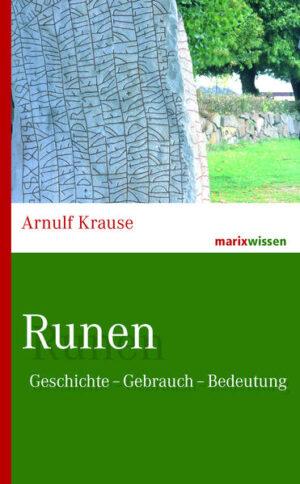 Runen: Geschichte – Gebrauch – Bedeutung