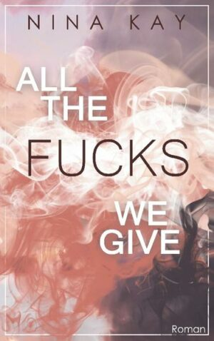 All The Fucks We Give