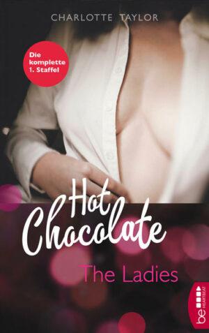 Hot Chocolate - The Ladies: Die komplette 1. Staffel
