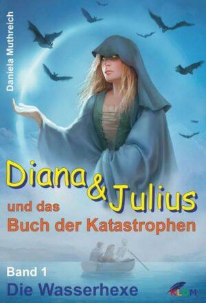 Diana & Julius und das Buch der Katastrophen   Bundesamt für magische Wesen