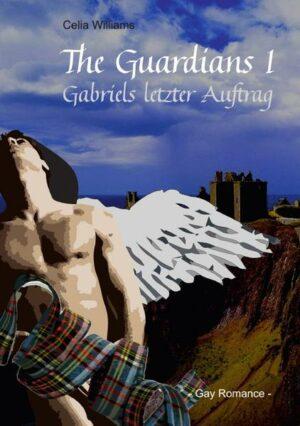The Guardians: The Guardians I: Gabriels letzter Auftrag