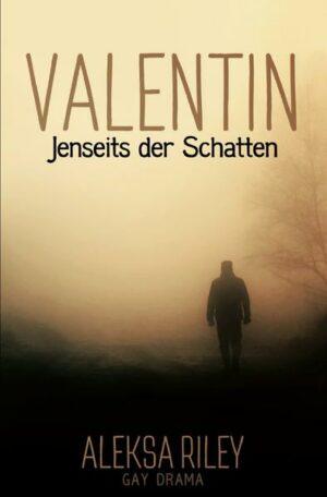 Valentin - Jenseits der Schatten