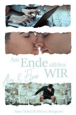 Am Ende zählen WIR: Alex und Elias