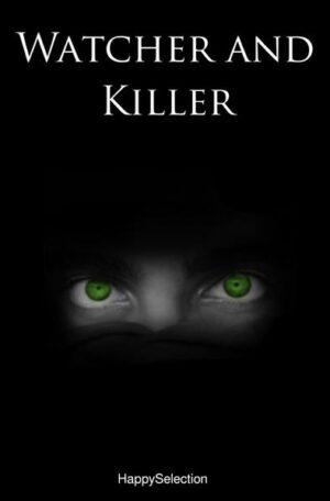 Watcher and Killer