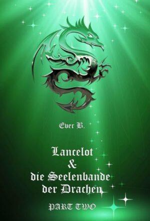 Lancelot & die Seelenbande der Drachen