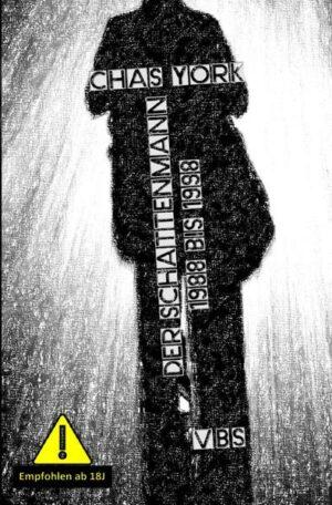 Chas York - Der Schattenmann: 1988 bis 1998