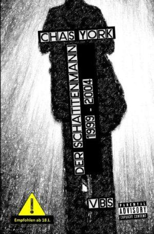 Chas York - Der Schattenmann: 1999 bis 2004