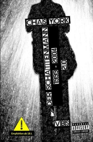Chas York - Der Schattenmann: 1999 - 2004 2.0