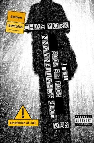 Chas York - Der Schattenmann: 2004 bis 2008 Teil 3 (Teilstück 1)