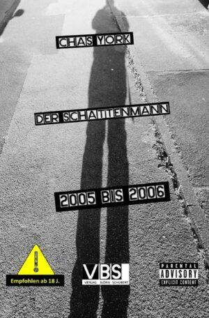 Chas York - Der Schattenmann: 2005 bis 2006 Teil 3B