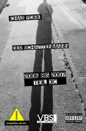 Chas York - Der Schattenmann: 2006 bis 2007 Teil 3C