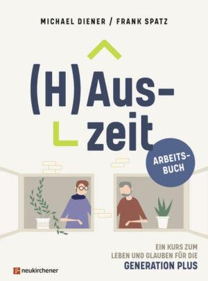 (H)Auszeit - Ein Kurs zum Leben und Glauben für die Generation PLUS Arbeitsbuch